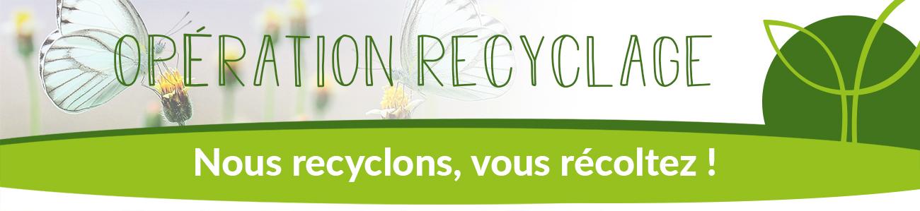 Nous recyclons, vous récoltez !
